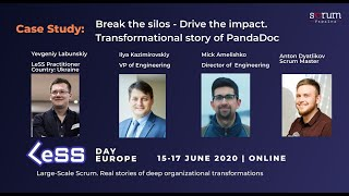 Break the silos - Drive the impact. Transformational story of PandaDoc @ LeSS Day Europe 2020.