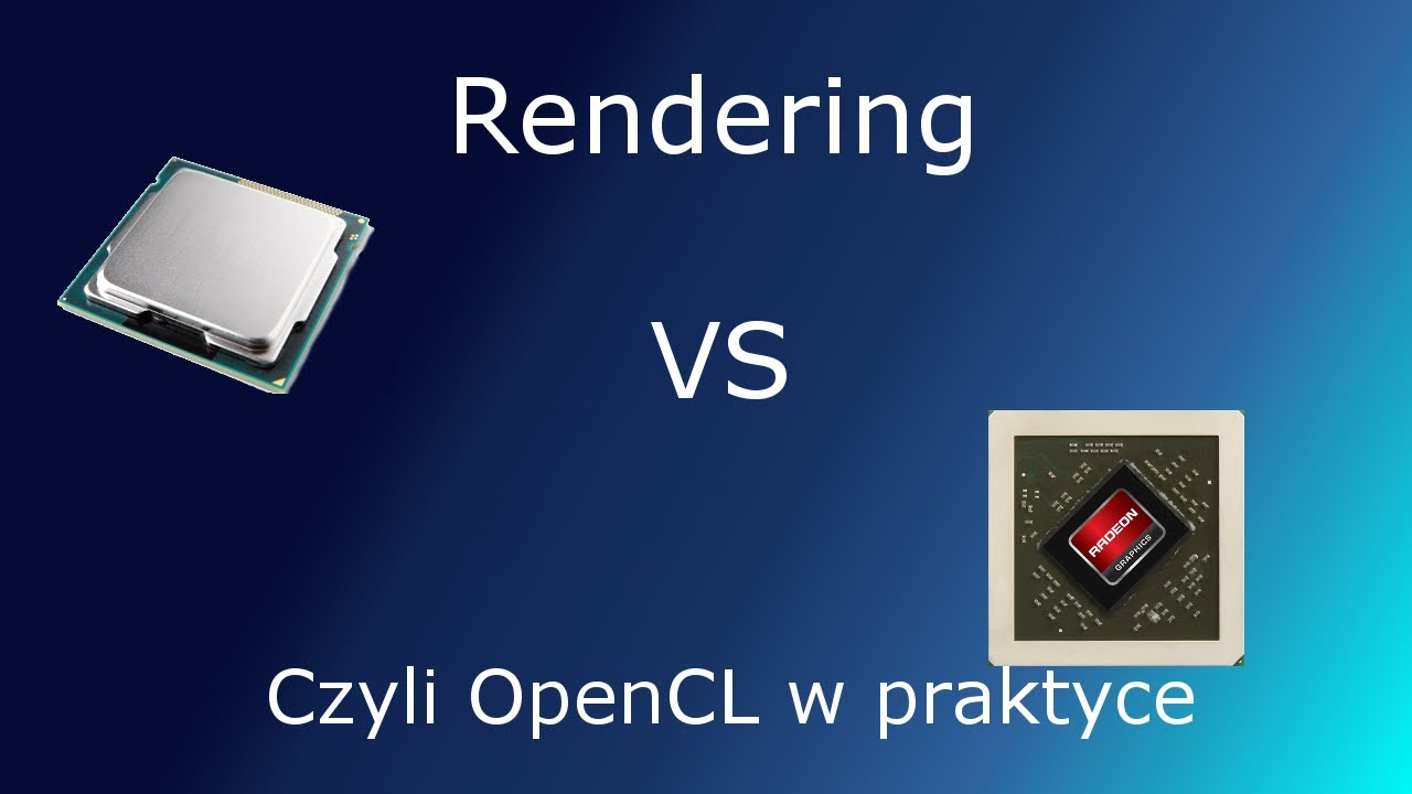 Rendering na GPU vs CPU - czyli OpenCL w praktyce - YouTube