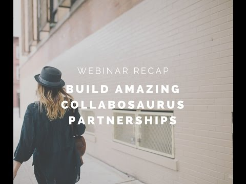Webinar: How to Build Amazing Brand Partnerships with Collabosaurus