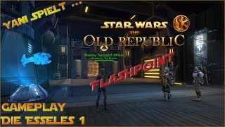 Yani spielt...SWTOR Flashpoint - Die Esseles I [Gameplay German Deutsch]