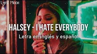 Halsey - I HATE EVERYBODY (Lyrics) (Letra en inglés y español)