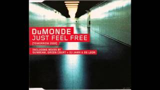 Dumonde - Just Feel Free(Tomorrow 2000) (Radio Mix)