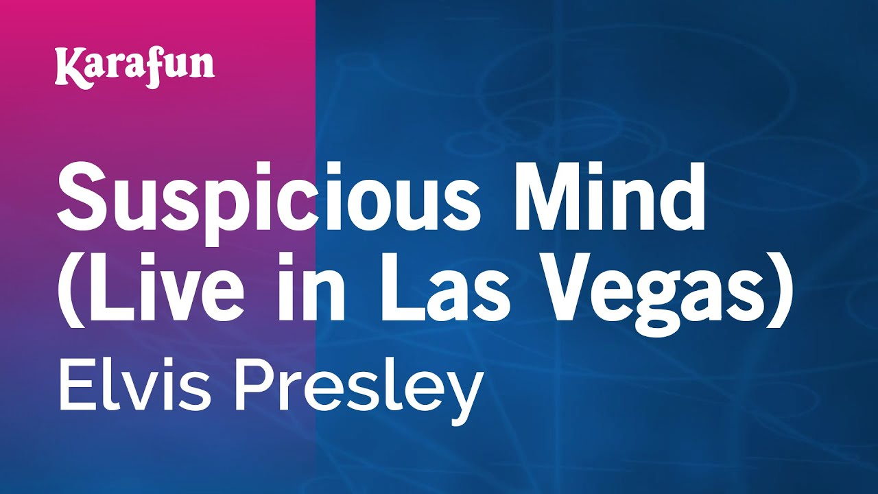 Karaoke Suspicious Mind (Live in Las Vegas) - Elvis Presley *
