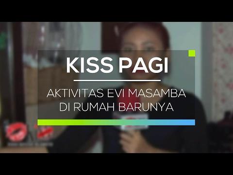 Aktivitas Evi Masamba di Rumah Barunya - Kiss Pagi