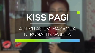 Video Aktivitas Evi Masamba di Rumah Barunya - Kiss Pagi download MP3, 3GP, MP4, WEBM, AVI, FLV Januari 2018