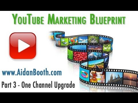 How to upgrade to the youtube one channel youtube marketing how to upgrade to the youtube one channel youtube marketing blueprint part 3 by aidan booth malvernweather Gallery