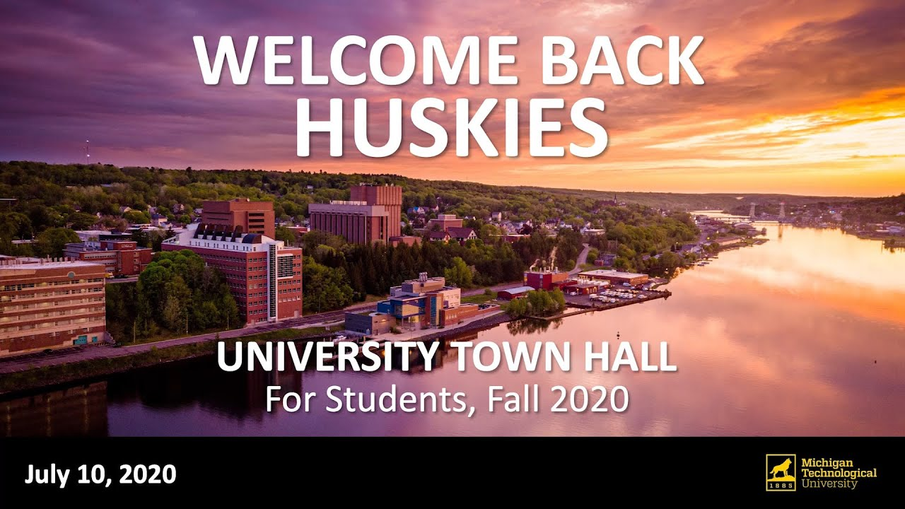 Preview image for Michigan Tech Town Hall for Students: Returning to Campus Fall 2020 video