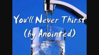 Watch Anointed Youll Never Thirst video