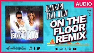 Jeankarl feat. Jennifer Lopez - On the Floor Remix (spanish version) 😎🎶👩 Jeankarl Records (audio)