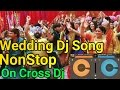Wedding Dj song NonStop || Mixing On Cross Dj || Shaadi Dj Song NonStop || Android Dj Mixer