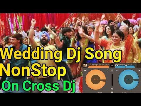 Wedding Dj song NonStop || Mixing On Cross Dj || Shaadi Dj Song NonStop || Android Dj Mixer