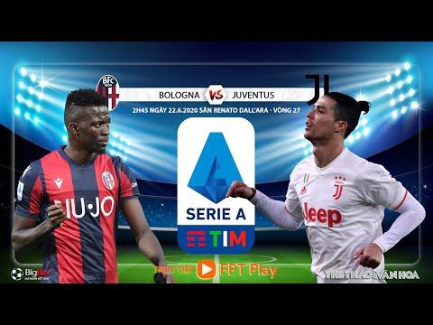 NHẬN ĐỊNH BÓNG ĐÁ. Soi kèo Bologna vs Juventus (2h45 ngày 23/6). Vòng 27 Serie A. Trực tiếp FPT Play