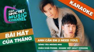 Anh Cần Em (I Need You) - Châu Khải Phong, Khang Việt (Beat Version) | GLNV Bài Hát Của Tháng