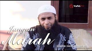 Repeat youtube video Nasihat Islami: Jangan Marah - Ustadz Dr. Syafiq Basalamah, M.A.