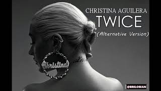 Download Lagu Christina Aguilera - TWICE (Alternative Version) Mp3