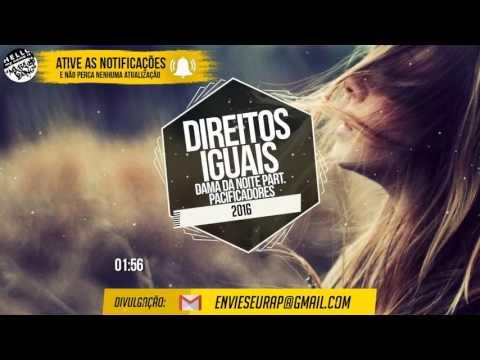 Direitos Iguais - Dama Da Noite Part. Pacificadores E Kadyn (2016)