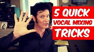 5 Quick Vocal Mixing Tricks - Warren Huart: Produce Like A Pro