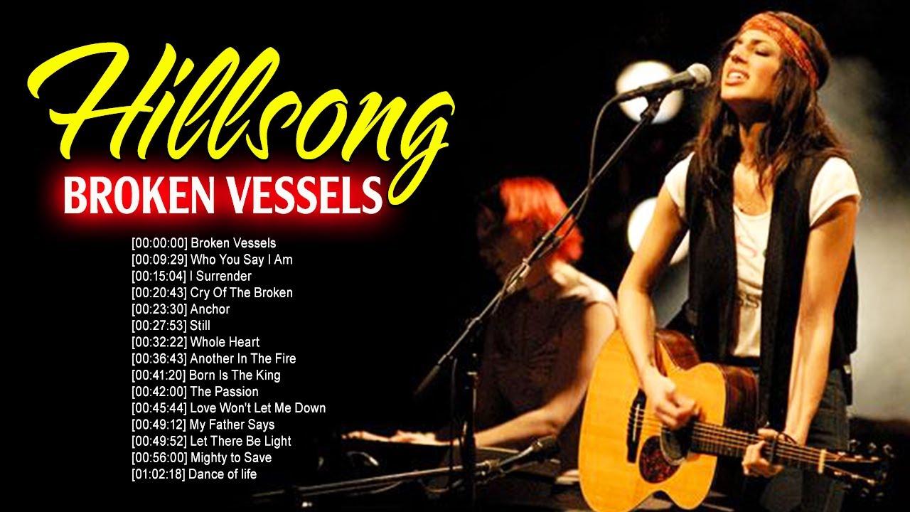 Download Broken Vessels Hillsong Worship Songs 2021 🙏 Uplifting Christian Songs By Hillsong Church