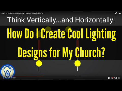 How Do I Create Cool Lighting Designs for My Church?