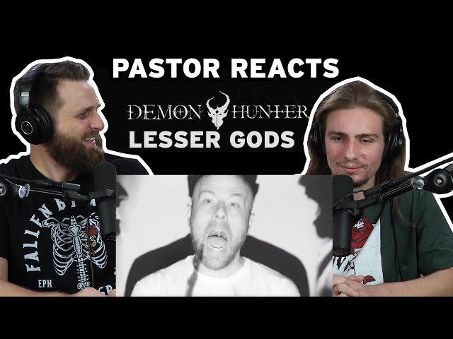 Demon Hunter Lesser Gods // Pastor Rob Reaction // Lyrical Analysis