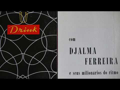Djalma Ferreira - Depois Do Drink Brazil (1959)  Ed Lincoln