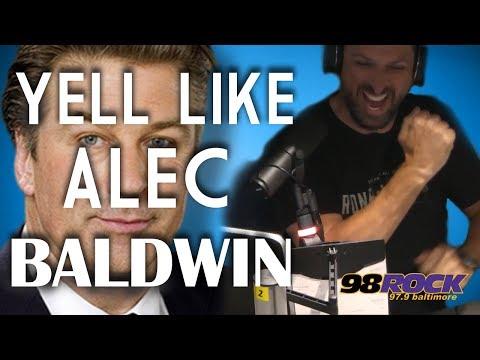 Yell Like Alec Baldwin