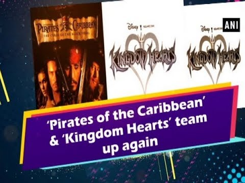 &39;Pirates of the Caribbean&39; and &39;Kingdom Hearts&39; team up again - Hollywood News