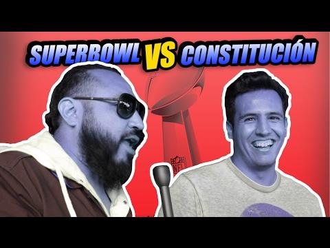 SUPER BOWL VS CONSTITUCIÓN