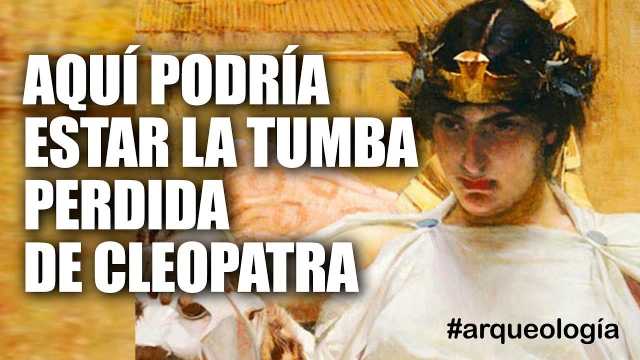 T1.E05. Aquí podría estar la tumba perdida de Cleopatra | #Arqueología