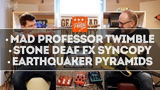Mad Professor Twimble, Stone Deaf FX Syncopy Delay & EarthQuaker Devices Pyramids