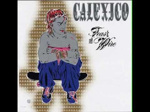 Calexico - Feast of Wire (Full Album)