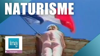 Repeat youtube video 14 juillet chez les nudistes | Archive INA