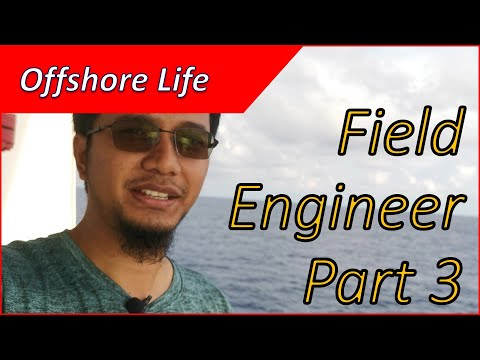 Offshore life - Part 3 of 5 Field Engineer