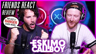 """FRIENDS REACT - Eskimo Callboy """"Hate/Love"""" - REACTION / REVIEW"""
