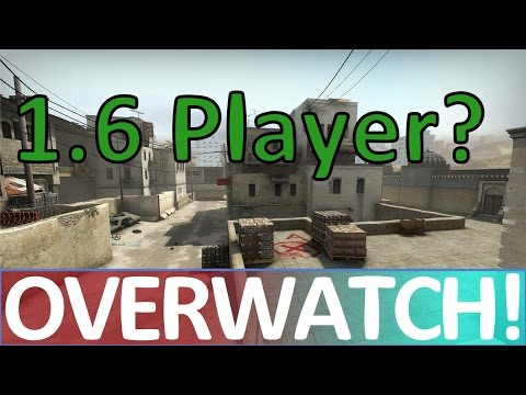 Counter-Strike 1.6 Player Trying Out CS:GO? CS:GO OVERWATCH!
