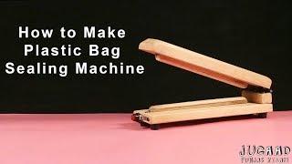 How to Make Plastic Bag Sealing Machine