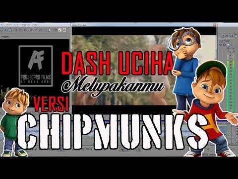 DASH UCIHA - MERINDUKANMU Versi CHIPMUNKS ( TERBAARU full vidio )