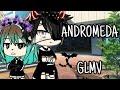 ANDROMEDA - WOS // GLMV \\Gacha Life