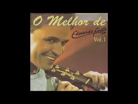 Eduardo Costa - O Melhor de Eduardo Costa Vol. 01 (Álbum Completo)