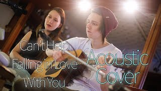 Can't Help Falling In Love With You - Elvis Presley (Acoustic Cover)