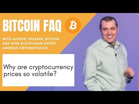 BITCOIN FAQ - Why Are Cryptocurrency Prices So Volatile?