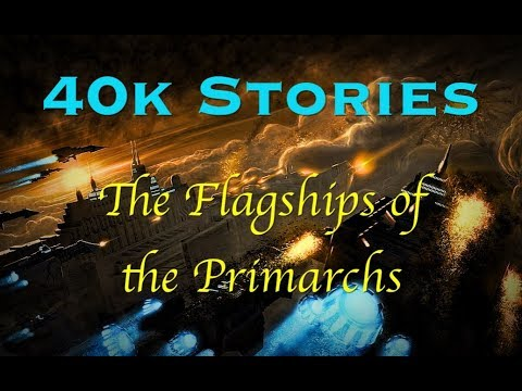 40k Stories: The Flagships of the Primarchs