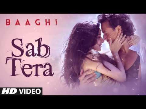 SAB TERA Full Song (Audio) - Baaghi | Tiger Shroff | Shraddha Kapoor | Armaan Malik
