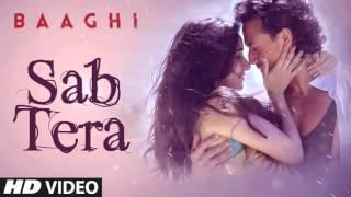 SAB TERA Full Song (Audio) - Baaghi   Tiger Shroff   Shraddha Kapoor   Armaan Malik