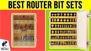 10 Best Router Bit Sets 2018
