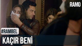 Kaçır Beni | #RamBel | Ramo 21.Bölüm