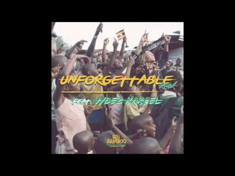 French Montana ft Vybz Kartel & Swae Lee - Unforgettable (Big Bamboo Mighty Family Remix)