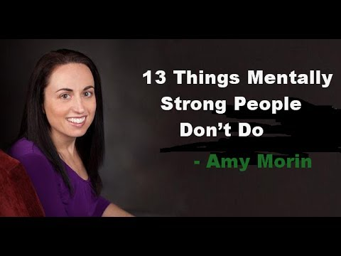 13 Things Mentally Strong People Don't Do  -  Amy Morin Mp3