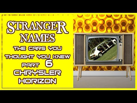 Stranger Names: Simca Chrysler Talbot Horizon The cars you thought you knew. The 70