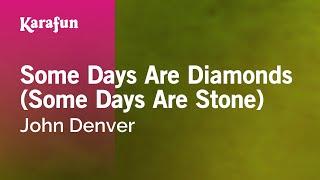 Karaoke Some Days Are Diamonds (Some Days Are Stone) - John Denver *